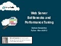 PyCon US 2012 - Web Server Bottlenecks and Performance Tuning