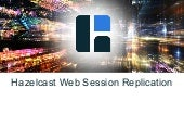 Web session replication with Hazelcast