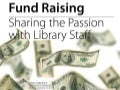 Fund Raising: Sharing the Passion with Staff