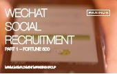 Fortune 500 WeChat Social Recruitment Efforts