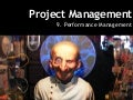 The Project Management Process - Week 9   Performance Management
