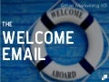 Email Marketing 101: The Welcome Email