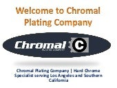 Welcome to Chromal Plating Company