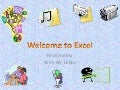 Welcome to Excel Multimedia Class at SSU 2013