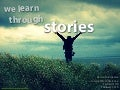 We Learn Through Stories