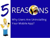 5 Reasons Users Are Uninstalling Your App