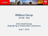 Willbros - Credit Suisse Engineerin...