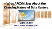 What AFCOM Says About the Changing Nature of Data Centers (SlideShare)