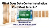 What Does Data Center Installation Cost Most Tenants? (SlideShare)