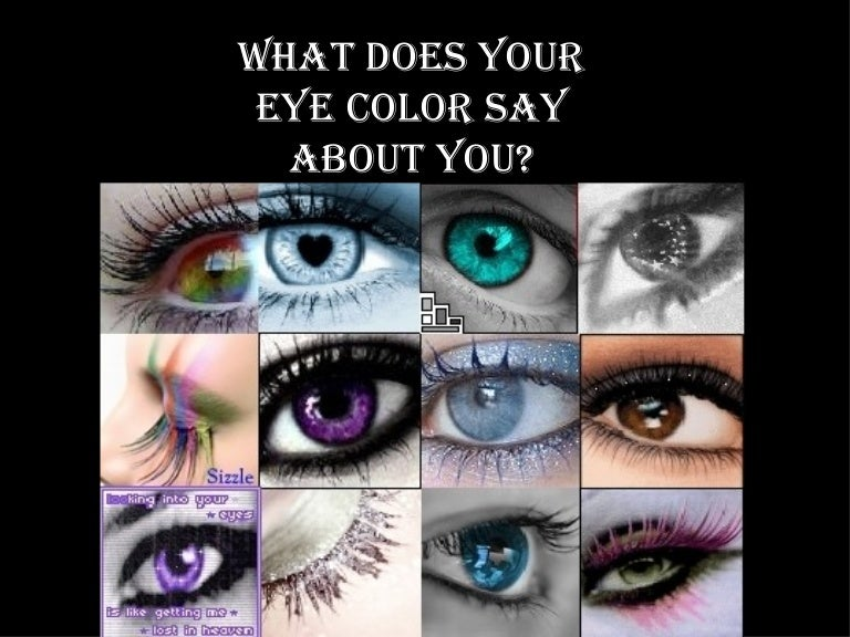 do You Mean What You Say What Does Your Eye Color Say