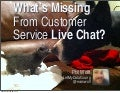 What's missing from customer service live chat?