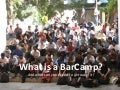 What is a BarCamp? What you can expect to get out of it?