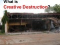 What Is Creative Destruction?