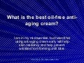 What Is The Best Oil Free Anti Aging Cream