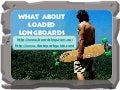 What about loaded longboards
