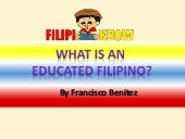 What is an educated Filipino?