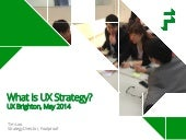 What is UX Strategy? - Tim Loo @ UX Brighton