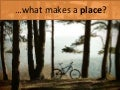 What makes a place