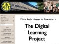 What Really Matters in The Digital Learning Project 2013