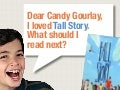 Dear Candy Gourlay What Should I Read