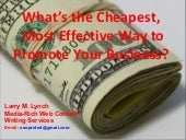 Whats the Cheapest Way to Promote Y...
