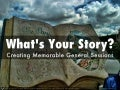 What's Your Story? Creating Memorable General Sessions