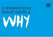 "5 Reasons Your Brand Needs a ""Why"""