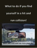 What to do if you find yourself in a hit and run collision!