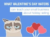 What Valentines Day Haters Can Teach Your Small Business About Holiday Selling