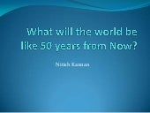 What will the world be like 50 year...