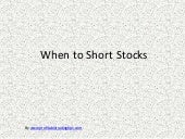 When to Short Stocks