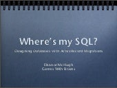 Where's My SQL? Designing Databases...