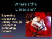 Where's the Librarian? Expanding Beyond the Library Through Research & Technology Peer Fellows (ACRL NEC 2015)