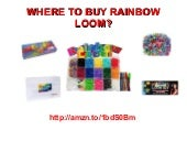 Where to buy rainbow loom - Get the...