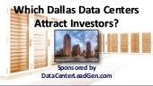 Which Dallas Data Centers Attract Investors? (SlideShare)
