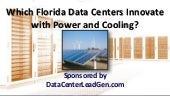 Which Florida Data Centers Innovate with Power and Cooling? (SlideShare)