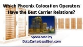 Which Phoenix Colocation Operators Have the Best Carrier Relations? (SlideShare)
