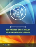 Whitepaper: How to Be Sure Your Ecommerce Site is Holiday Ready