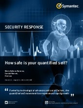 WHITE PAPER: How safe is your quantified self? from the Symantec Security Response Team