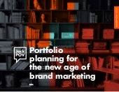 Portfolio planning for the new age of brand marketing