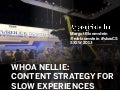 Whoa Nellie! Content Strategy for Slow Experiences