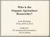 Who is the Organic Agriculture Rese...