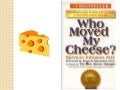 Who moved.my.cheese
