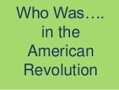 Who was...american revolution