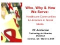 Who, Why & How We Serve: Healthcare Communities, Librarians & Social Media