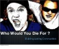 Who Would You Die For?