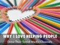Why I Love Helping People and Businesses Grow Their Social Media Channels