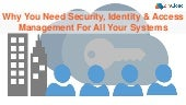 Why you need security identity and access management for all your systems