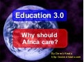 Education 3.0: Why should Africa Care?