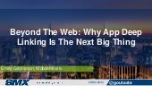 Why Deep Linking is the Next Big Thing: App Indexing - SMX East 2015